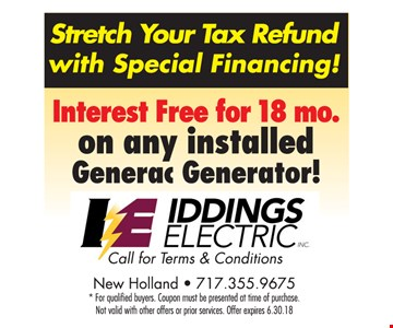 Interest Free for 18 mo. on any installed Generac Generator. Coupon must be presented at the time of purchase. Not valid with other offers or prior services