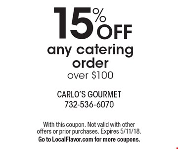 15% Off any catering order over $100. With this coupon. Not valid with other offers or prior purchases. Expires 5/11/18. Go to LocalFlavor.com for more coupons.