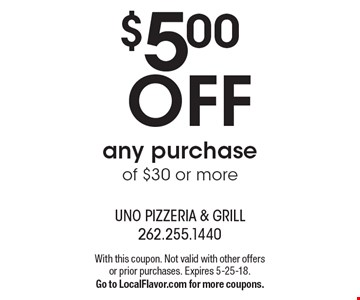 $5.00 OFF any purchase of $30 or more. With this coupon. Not valid with other offers or prior purchases. Expires 5-25-18. Go to LocalFlavor.com for more coupons.