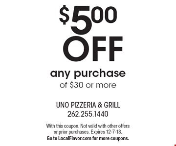 $5.00 OFF any purchase of $30 or more. With this coupon. Not valid with other offers or prior purchases. Expires 12-7-18. Go to LocalFlavor.com for more coupons.