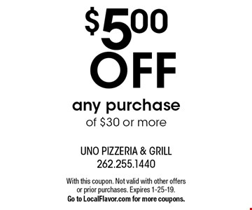 $5.00 OFF any purchase of $30 or more. With this coupon. Not valid with other offers or prior purchases. Expires 1-25-19. Go to LocalFlavor.com for more coupons.
