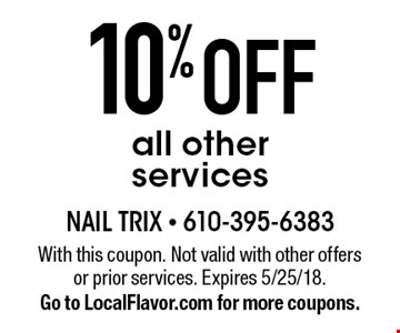 10% off all other services. With this coupon. Not valid with other offers or prior services. Expires 5/25/18.Go to LocalFlavor.com for more coupons.