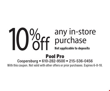10%off any in-store purchase. Not applicable to deposits. With this coupon. Not valid with other offers or prior purchases. Expires 6-8-18.