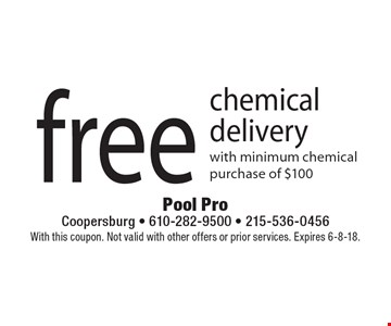 free chemical delivery with minimum chemical purchase of $100. With this coupon. Not valid with other offers or prior services. Expires 6-8-18.