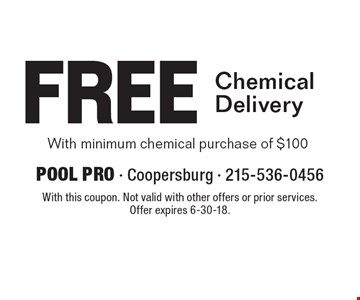 Free Chemical Delivery With minimum chemical purchase of $100. With this coupon. Not valid with other offers or prior services. Offer expires 6-30-18.