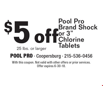 $5 off Pool Pro Brand Shock or 3