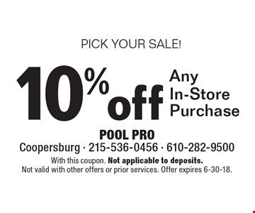 PICK YOUR SALE! 10% off Any In-Store Purchase. With this coupon. Not applicable to deposits. Not valid with other offers or prior services. Offer expires 6-30-18.