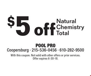 $5 off Natural Chemistry Total. With this coupon. Not valid with other offers or prior services. Offer expires 6-30-18.