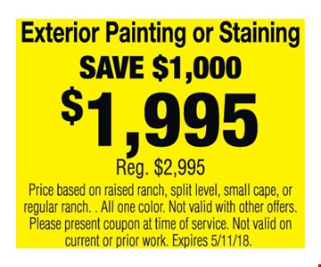 Save $1,000 on exterior painting or staining.
