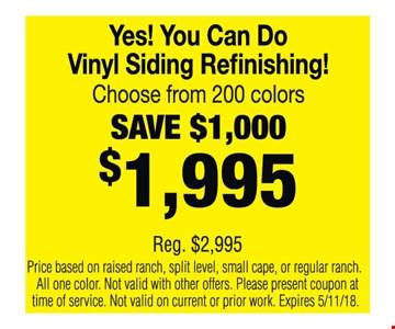 Save $1,000 on vinyl siding refinishing.