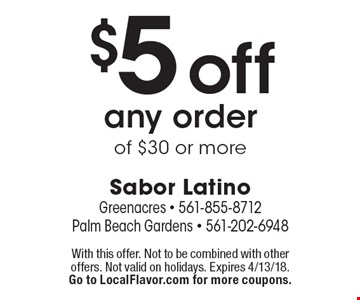 $5 off any order of $30 or more. With this offer. Not to be combined with other offers. Not valid on holidays. Expires 4/13/18. Go to LocalFlavor.com for more coupons.