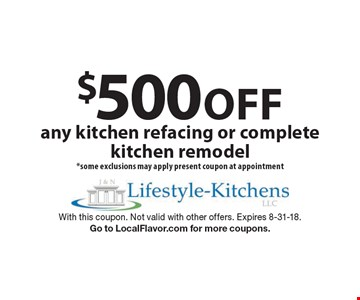 $500 Off any kitchen refacing or complete kitchen remodel *some exclusions may apply present coupon at appointment. With this coupon. Not valid with other offers. Expires 8-31-18. Go to LocalFlavor.com for more coupons.