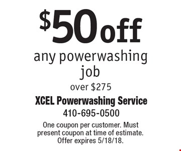 $50 off any powerwashing job over $275. One coupon per customer. Must present coupon at time of estimate. Offer expires 5/18/18.