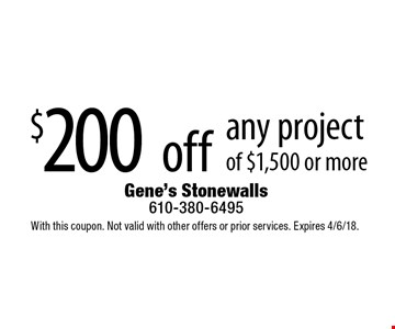$200 off any project of $1,500 or more. With this coupon. Not valid with other offers or prior services. Expires 4/6/18.
