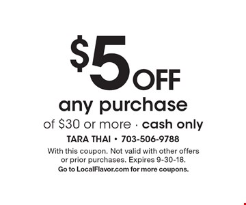 $5 off any purchase of $30 or more. Cash only. With this coupon. Not valid with other offers or prior purchases. Expires 9-30-18. Go to LocalFlavor.com for more coupons.