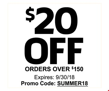 $20 OFF ORDERS OVER $150 - Expires: 9/30/18 Promo Code: SUMMER18