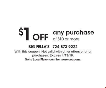 $1 Off any purchase of $10 or more. With this coupon. Not valid with other offers or prior purchases. Expires 4/13/18. Go to LocalFlavor.com for more coupons.