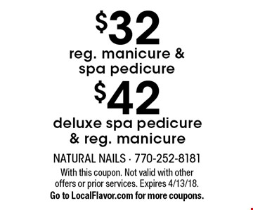 $32 reg. manicure & spa pedicure OR $42 deluxe spa pedicure & reg. manicure. With this coupon. Not valid with other offers or prior services. Expires 4/13/18. Go to LocalFlavor.com for more coupons.