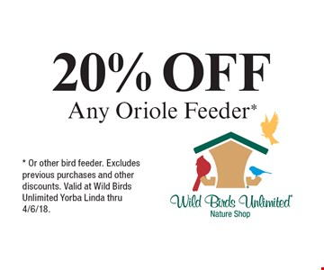 20% OFF Any Oriole Feeder*. * Or other bird feeder. Excludes previous purchases and other discounts. Valid at Wild Birds Unlimited Yorba Linda thru 4/6/18.