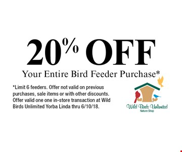 20% OFF Your Entire Bird Feeder Purchase. Limit 6 feeders. Offer not valid on previous purchases, sale items or with other discounts. Offer valid one one in-store transaction at Wild Birds Unlimited Yorba Linda thru 6/10/18.