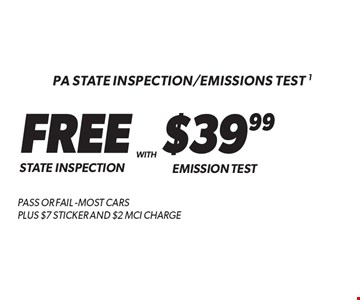 PA State Inspection/Emissions Test. FREE State Inspection With $39.99 Emission Test. Pass or fail. Most cars. Plus $7 Sticker And $2 MCI Charge. Additional disposal and shop supply fees may apply. Coupon must be presented at time of estimate. Valid on most cars and light trucks at participating Meineke U.S. locations only. Not valid with any other offers, special order parts or warranty work. See center manager for complete details. No cash value. Void where prohibited. Limited time offer. Offer expires 5/31/18.