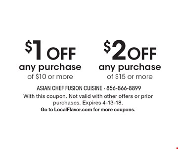 $1 OFF any purchase of $10 or more OR $2 OFF any purchase of $15 or more. With this coupon. Not valid with other offers or prior purchases. Expires 4-13-18. Go to LocalFlavor.com for more coupons.