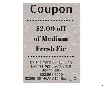 $2 off of medium fresh fir