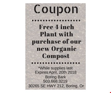 Free 4 inch plant with purchase of our new organic compost