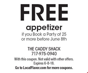 FREE appetizer if you Book a Party of 25 or more before June 8th. With this coupon. Not valid with other offers. Expires 6-8-18.Go to LocalFlavor.com for more coupons.