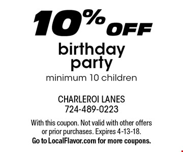 10% off birthday party minimum 10 children. With this coupon. Not valid with other offers or prior purchases. Expires 4-13-18.Go to LocalFlavor.com for more coupons.
