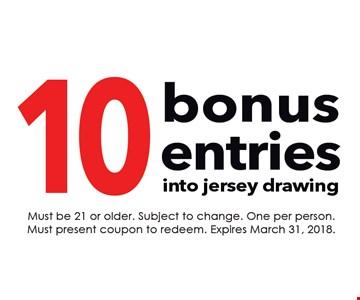 10 bonus entries into jersey drawing
