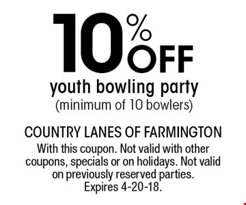 10% Off youth bowling party (minimum of 10 bowlers). With this coupon. Not valid with other coupons, specials or on holidays. Not valid on previously reserved parties. Expires 4-20-18.