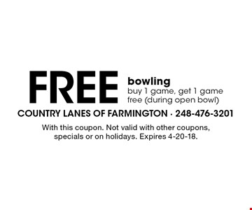 Free bowling buy 1 game, get 1 game free (during open bowl). With this coupon. Not valid with other coupons, specials or on holidays. Expires 4-20-18.