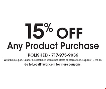 15% Off Any Product Purchase. With this coupon. Cannot be combined with other offers or promotions. Expires 10-19-18. Go to LocalFlavor.com for more coupons.