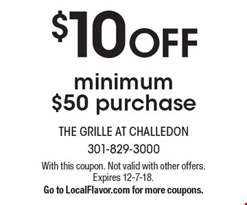 $10 OFF minimum $50 purchase. With this coupon. Not valid with other offers. Expires 12-7-18.Go to LocalFlavor.com for more coupons.