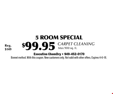 Carpet Cleaning! $99.95 5 Room Special. Max 900 sq. ft. Bonnet method. With this coupon. New customers only. Not valid with other offers. Expires 4-6-18.