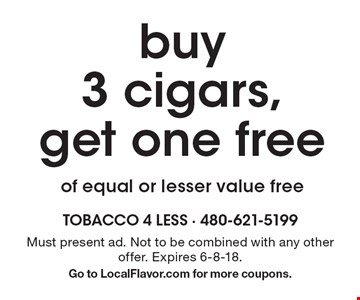 buy 3 cigars, get one free of equal or lesser value free. Must present ad. Not to be combined with any other offer. Expires 6-8-18. Go to LocalFlavor.com for more coupons.