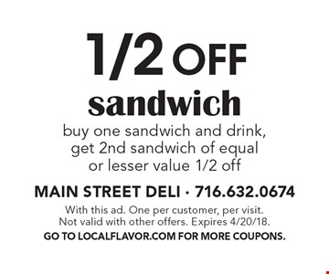 1/2 Off sandwich. buy one sandwich and drink, get 2nd sandwich of equal or lesser value 1/2 off. With this ad. One per customer, per visit. Not valid with other offers. Expires 4/20/18. Go To Localflavor.com for more coupons.