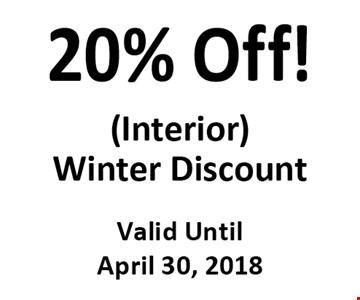 20% Off! (Interior) Winter Discount. Valid Until April 30, 2018