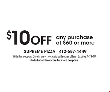 $10 OFF any purchase of $60 or more. With this coupon. Dine in only. Not valid with other offers. Expires 4-13-18. Go to LocalFlavor.com for more coupons.