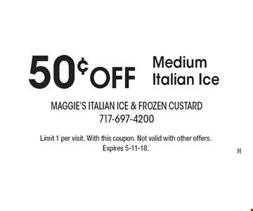 50¢ OFF Medium Italian Ice. Limit 1 per visit. With this coupon. Not valid with other offers. Expires 5-11-18.