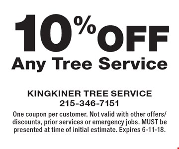 10% Off Any Tree Service. One coupon per customer. Not valid with other offers/discounts, prior services or emergency jobs. MUST be presented at time of initial estimate. Expires 6-11-18.