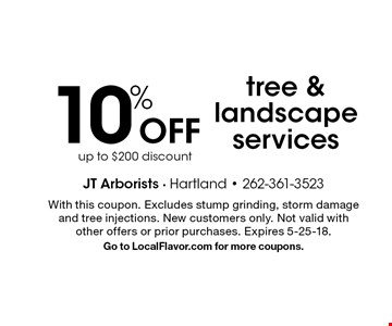 10% Off tree & landscape services up to $200 discount. With this coupon. Excludes stump grinding, storm damage and tree injections. New customers only. Not valid with other offers or prior purchases. Expires 5-25-18.Go to LocalFlavor.com for more coupons.