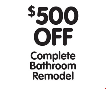 $500 Off Complete Bathroom Remodel. All offers cannot be combined with any other offers. Expires 4/13/18.