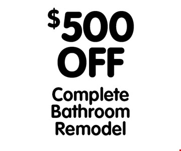 $500 Off Complete Bathroom Remodel. All offers cannot be combined with any other offers. Expires 6/8/18.