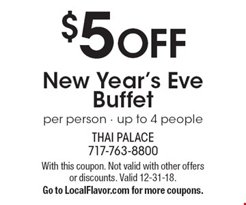$5 OFF New Year's Eve Buffet per person · up to 4 people. With this coupon. Not valid with other offers or discounts. Valid 12-31-18. Go to LocalFlavor.com for more coupons.
