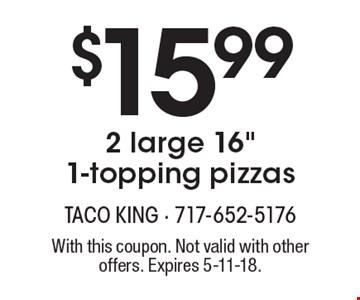 $15.99 2 large 16