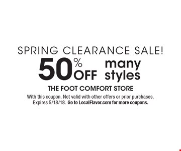 SPRING CLEARANCE SALE! 50% Off many styles. With this coupon. Not valid with other offers or prior purchases. Expires 5/18/18. Go to LocalFlavor.com for more coupons.