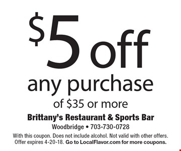 $5 off any purchase of $35 or more. With this coupon. Does not include alcohol. Not valid with other offers. Offer expires 4-20-18. Go to LocalFlavor.com for more coupons.
