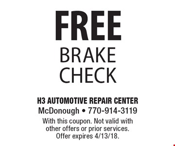 FREE brake check. With this coupon. Not valid with other offers or prior services. Offer expires 4/13/18.